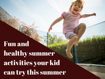 Fun and healthy summer activities your kid