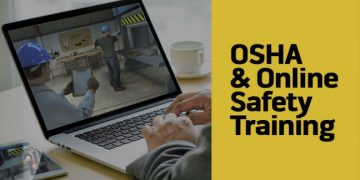 Why Do You Need to Consider OSHA Online Safety Training