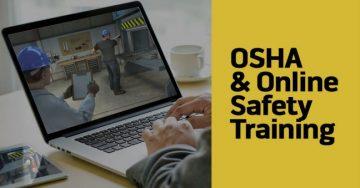Why Do You Need to Consider OSHA Online Safety Training