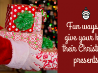 Fun Ways To Give Your Kids Their Special Christmas presents