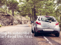 Planning to subscribe a car- Read this first
