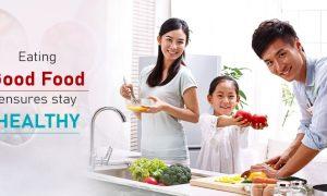 Eating good food ensures stay healthy